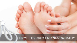 NEUROPATHY with PEMF THERAPY A NATURAL, NON-MEDICATED APPROACH TO HEALING